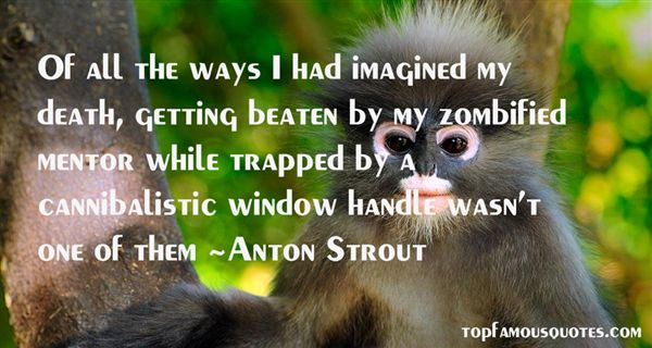 Anton Strout Quotes