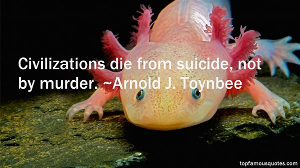 Arnold J. Toynbee Quotes