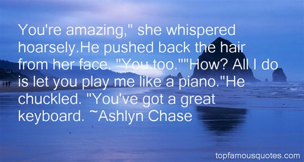 Ashlyn Chase Quotes