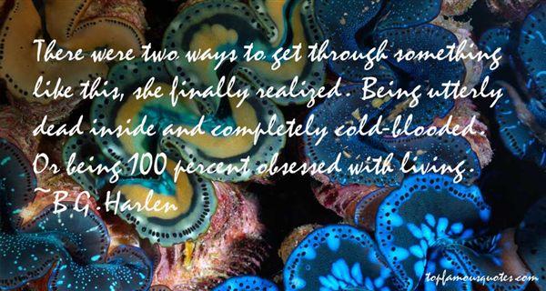 B.G. Harlen Quotes