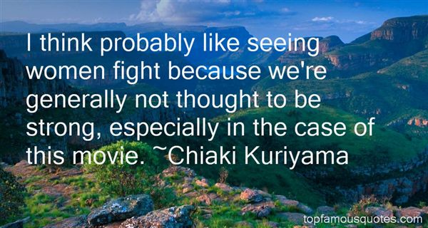 Chiaki Kuriyama Quotes