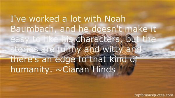 Ciaran Hinds Quotes