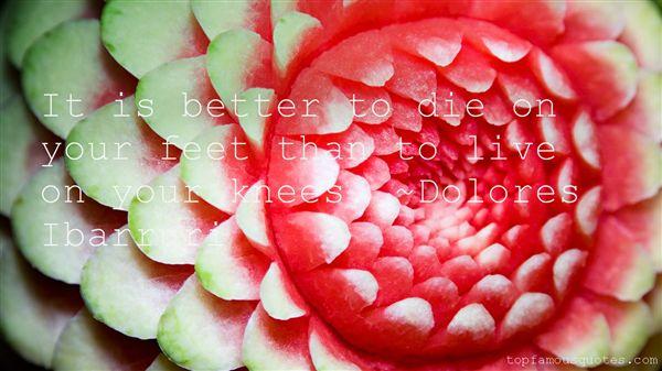 Dolores Ibarruri Quotes