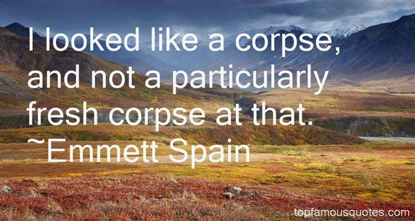Emmett Spain Quotes