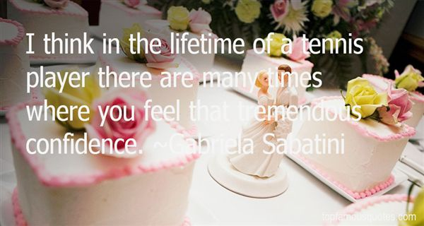 Gabriela Sabatini Quotes