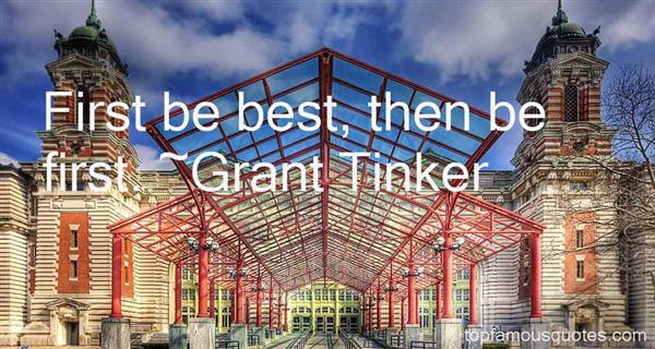 Grant Tinker Quotes
