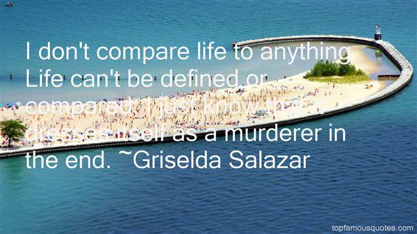 Griselda Salazar Quotes