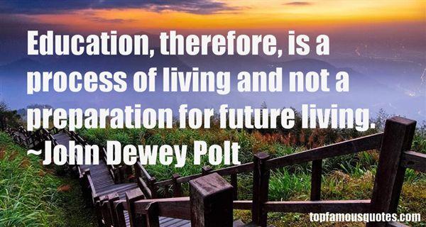John Dewey Polt Quotes