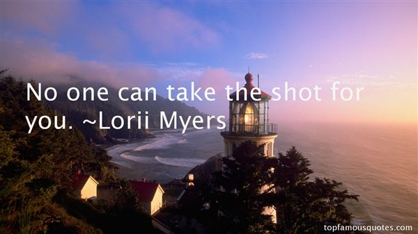 Lorii Myers Quotes