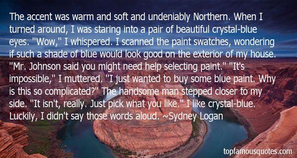 Sydney Logan Quotes