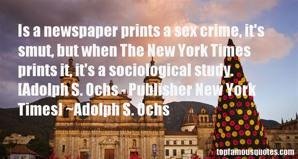 Adolph S. Ochs Quotes