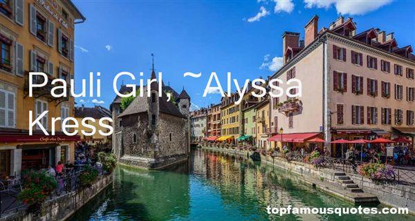 Alyssa Kress Quotes