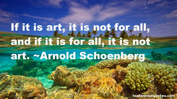 Arnold Schoenberg Quotes
