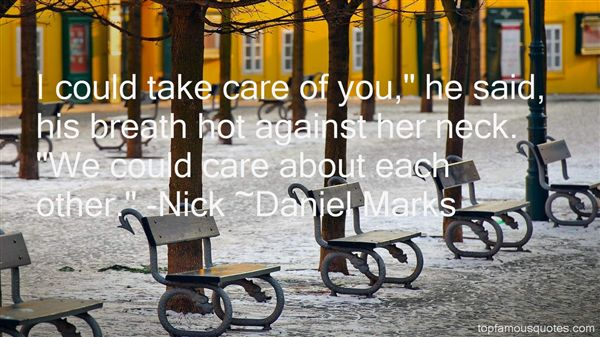 Daniel Marks Quotes