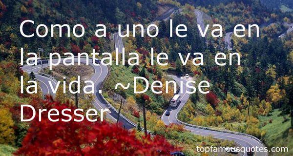 Denise Dresser Quotes