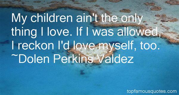 Dolen Perkins Valdez Quotes