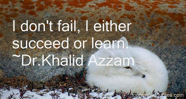 Dr.Khalid Azzam Quotes