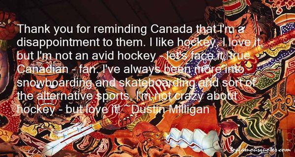 Dustin Milligan Quotes