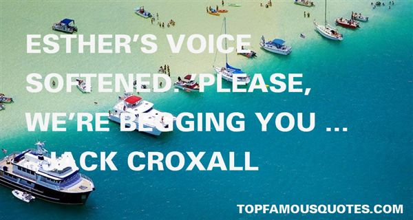 Jack Croxall Quotes