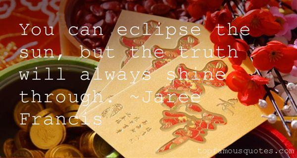 Jaree Francis Quotes