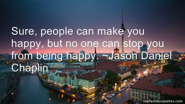 Jason Daniel Chaplin Quotes