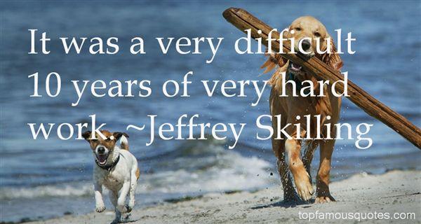 Jeffrey Skilling Quotes