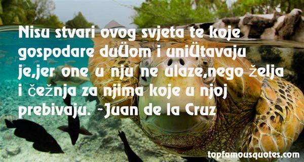 Juan De La Cruz Quotes