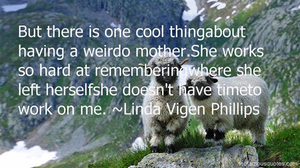 Linda Vigen Phillips Quotes