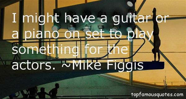 Mike Figgis Quotes
