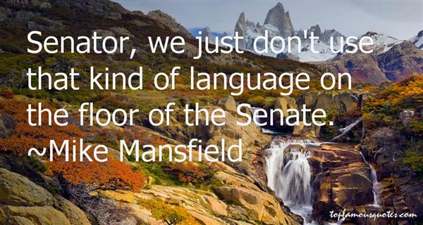 Mike Mansfield Quotes
