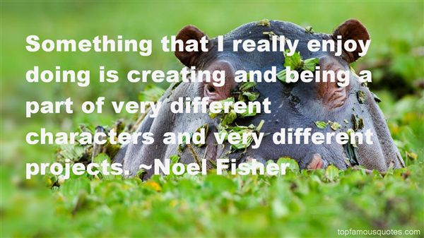 Noel Fisher Quotes