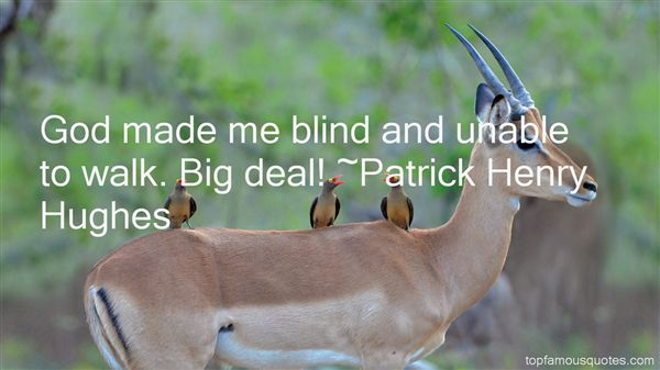 Patrick Henry Hughes Quotes