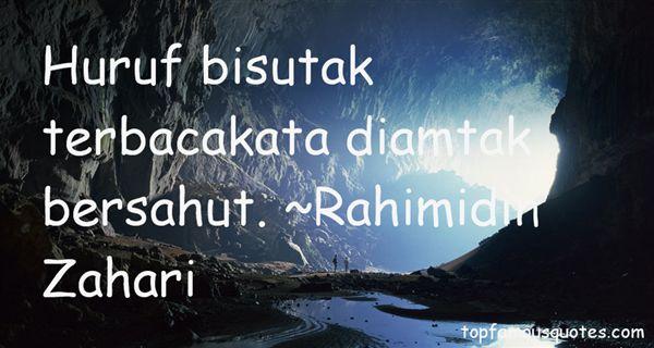 Rahimidin Zahari Quotes
