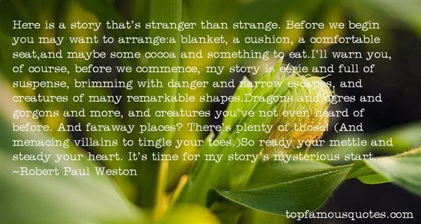 Robert Paul Weston Quotes