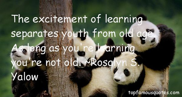 Rosalyn S. Yalow Quotes