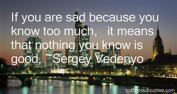 Sergey Vedenyo Quotes