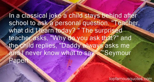 Seymour Papert Quotes