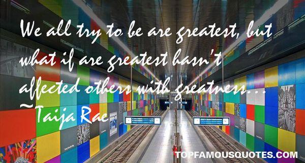 Taija Rae Quotes