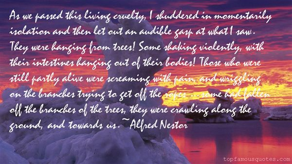 Alfred Nestor Quotes