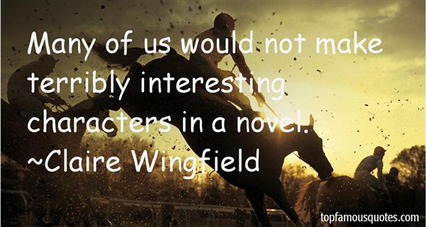 Claire Wingfield Quotes