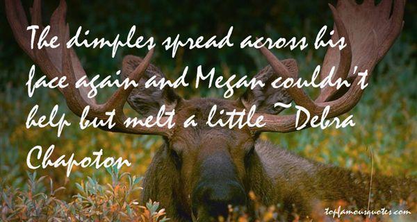 Debra Chapoton Quotes