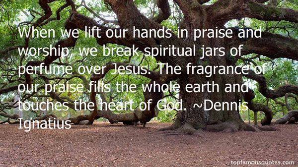 Dennis Ignatius Quotes