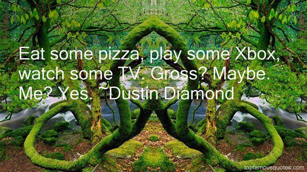 Dustin Diamond Quotes