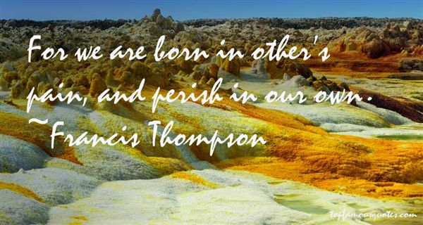 Francis Thompson Quotes