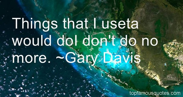 Gary Davis Quotes