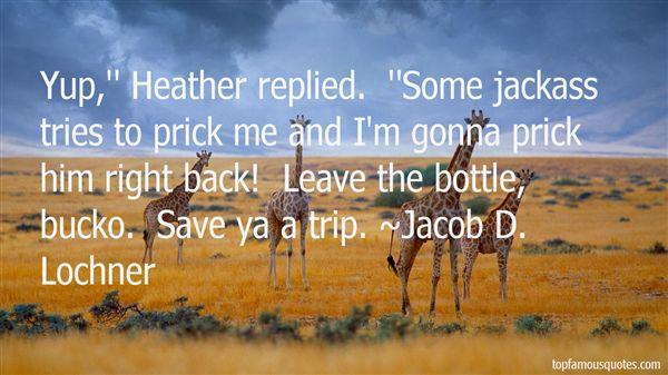 Jacob D. Lochner Quotes