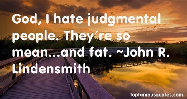 John R. Lindensmith Quotes