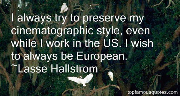 Lasse Hallstrom Quotes