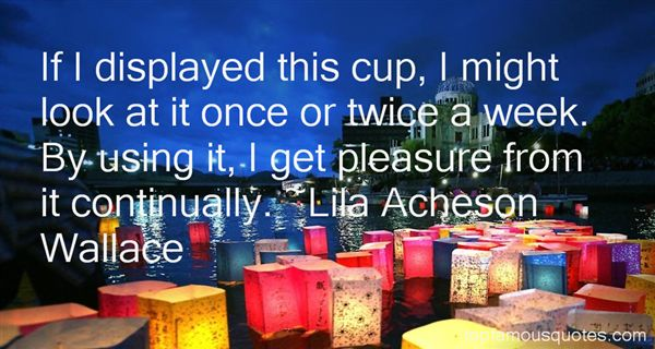 Lila Acheson Wallace Quotes