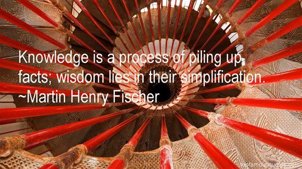 Martin Henry Fischer Quotes